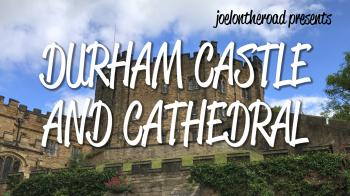 Durham Castle and Cathedral by Joel Baldwin