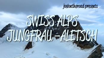 Swiss Alps Jungfrau-Aletsch by Joel Baldwin