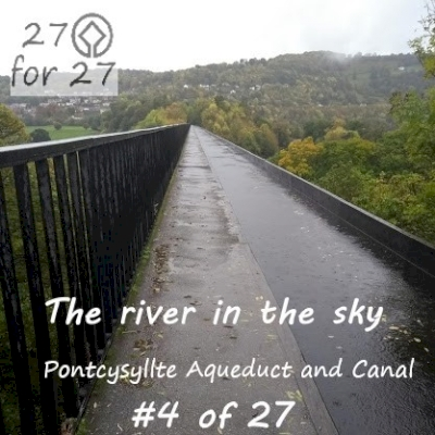 Pontcysyllte Aqueduct and Canal  by 27for27